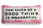 too_much_is_wonderful_needlepoint_64b50079-d165-4f64-90a0-1bc5e5f5329c